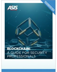 Blockchain: A Guide for Security Professionals, part of the ASIS Foundation Digital Transformation Series