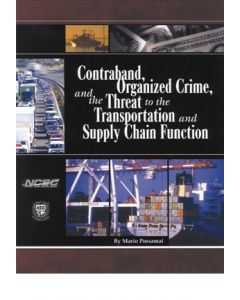 Contraband, Organized Crime and the Threat to the Transportation and Supply Chain Function (Softcover)