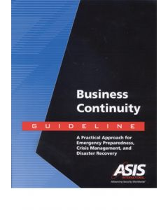 Business Continuity Guideline: A Practical Approach for Emergency Preparedness, Crisis Management, and Disaster Recovery (Softcover)
