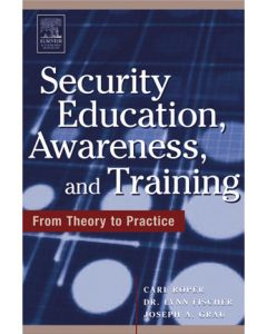 Security Education, Awareness and Training: SEAT from Theory to Practice (Softcover)