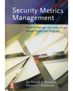 Security Metrics Management: How to Manage the Costs of an Assets Protection Program (Hardcover)