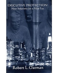 Executive Protection: New Solutions for a New Era (Hardcover)