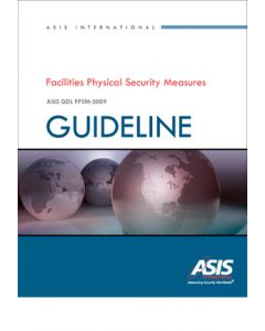 Facilities Physical Security Measures Guideline, 2009 Ed (Softcover)