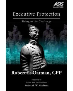 Executive Protection: Rising to the Challenge (Hardcover)