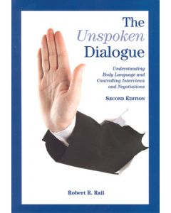 Unspoken Dialogue (The): Understanding Body Language and Controlling Interviews and Negotiations 2nd Ed (Softcover)