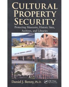 Cultural Property Security: Protecting Museums, Historic Sites, Archives, and Libraries (Hardcover)