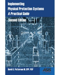 Implementing Physical Protection Systems: A Practical Guide, 2nd Ed (Softcover)
