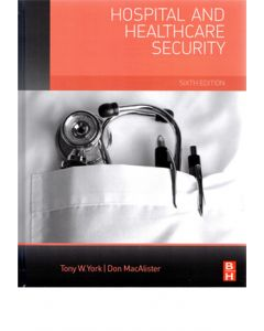Hospital and Healthcare Security, 6th Ed (Hardcover)