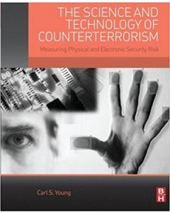 Science and Technology of Counterterrorism: Measuring Physical and Electronic Security Risk (The) (Softcover)