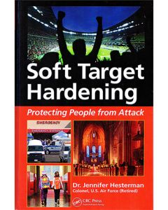 Soft Target Hardening: Protecting People from Attack (Hardcover)