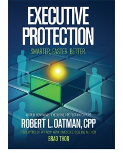 Executive Protection: Smarter, Faster, Better (Hardcover)