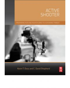 Active Shooter: Preparing for and Responding to a Growing Threat (Softcover)