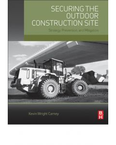 Securing the Outdoor Construction Site: Strategy, Prevention, and Mitigation (Softcover)
