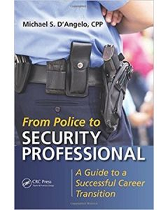 From Police to Security Professional: A Guide to a Successful Career Transition (Softcover)