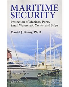 Maritime Security: Protection of Marinas, Ports, Small Watercraft, Yachts, and Ships (Softcover)