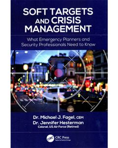 Soft Targets and Crisis Management: What Emergency Planners and Security Professionals Need to Know (Hardcover)