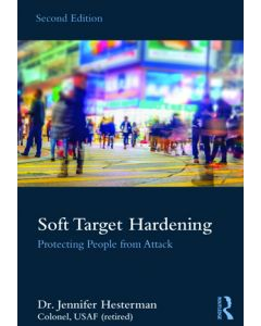 Soft Target Hardening: Protecting People from Attack 2nd Ed (Softcover)